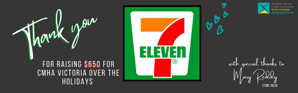 Thank you 7-Eleven and Mary Reddy for raising $650 for CMHA Victoria